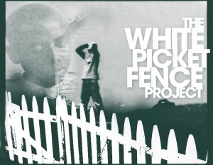 film_white_picket_fence_project